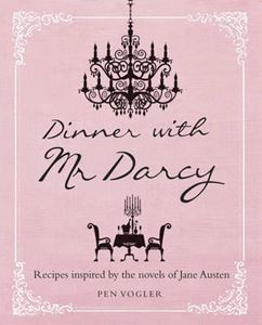 Picture of Dinner with Mr Darcy: Recipes Inspired by the Novels and Letters of Jane Austen