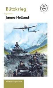 Picture of Blitzkrieg: Book 1 of the Ladybird Expert History of the Second World War