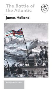 Picture of Battle of the Atlantic: Book 3 of the Ladybird Expert History of the Second World War