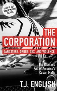 Picture of Corporation: The Rise and Fall of America's Cuban Mafia