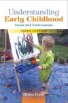 Picture of Understanding Early Childhood: Issues and Controversies: Issues and Controversies