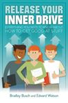 Picture of Release Your Inner Drive: Everything you need to know about how to get good at stuff