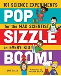 Picture of Pop, Sizzle, Boom!: 101 Science Experiments for the Mad Scientist in Every Kid