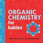 Picture of Organic Chemistry for Babies