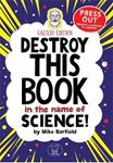 Picture of Destroy This Book In The Name of Science: Galileo Edition