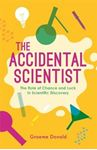 Picture of Accidental Scientist: The Role of Chance and Luck in Scientific Discovery