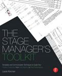 Picture of Stage Manager's Toolkit: Templates and Communication Techniques to Guide Your Theatre Production from First Meeting to Final Performance