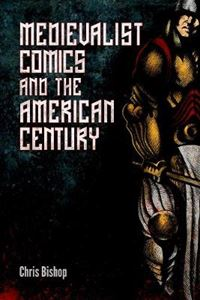 Picture of Medievalist Comics and the American Century