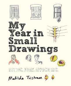Picture of My Year in Small Drawings: Notice, Draw, Appreciate
