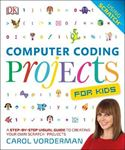 Picture of Computer Coding Projects For Kids: A Step-by-Step Visual Guide to Creating Your Own Scratch Projects