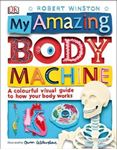 Picture of My Amazing Body Machine: A colourful visual guide to how your body works