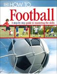 Picture of How To...Football: A Step-by-Step Guide to Mastering Your Skills