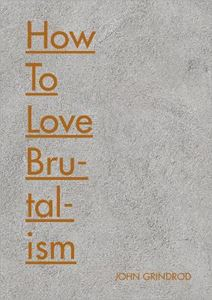 Picture of How to Love Brutalism