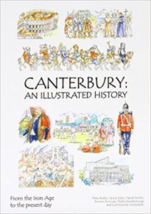 Picture of Canterbury: An Illustrated History (Combined Volume of Canterbury: England's Crucible & Canterbury: 1600 to the Present Day)