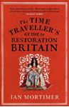 Picture of Time Traveller's Guide to Restoration Britain: Life in the Age of Samuel Pepys, Isaac Newton and The Great Fire of London