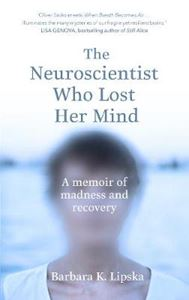 Picture of Neuroscientist Who Lost Her Mind: A Memoir of Madness and Recovery