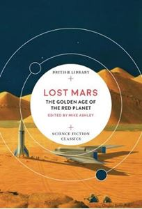 Picture of Lost Mars: The Golden Age of the Red Planet