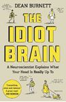 Picture of Idiot Brain: A Neuroscientist Explains What Your Head is Really Up To