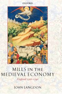 Picture of Mills in the Medieval Economy: England 1300-1540