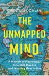 Picture of Unmapped Mind: A Memoir of Neurology, Incurable Disease and Learning How to Live