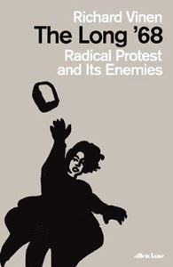 Picture of Long '68: Radical Protest and Its Enemies