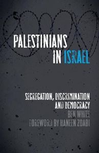 Picture of Palestinians in Israel: Segregation, Discrimination and Democracy
