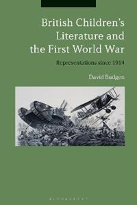 Picture of British Children's Literature and the First World War: Representations since 1914