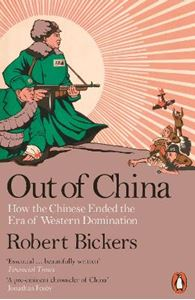 Picture of Out of China: How the Chinese Ended the Era of Western Domination