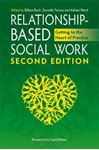 Picture of Relationship-Based Social Work, Getting to the Heart of Practice 2ed