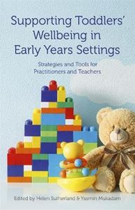 Picture of Supporting Toddlers' Wellbeing in Early Years Settings: Strategies and Tools for Practitioners and Teachers