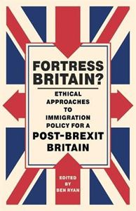 Picture of Fortress Britain?: Ethical approaches to immigration policy for a post-Brexit Britain