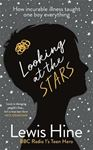 Picture of Looking at the Stars: How incurable illness taught one boy everything