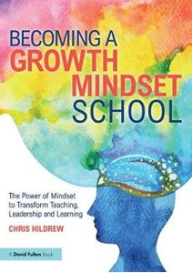 Picture of Becoming a Growth Mindset School: The Power of Mindset to Transform Teaching, Leadership and Learning