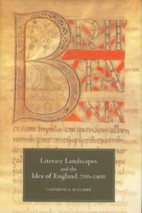 Picture of Literary Landscapes and the Idea of England, 700-1400