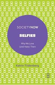 Picture of Selfies: Why We Love (and Hate) Them