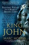 Picture of King John: Treachery, Tyranny and the Road to Magna Carta