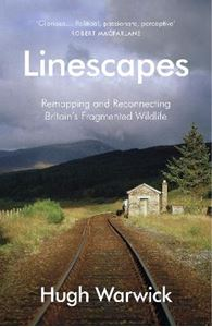Picture of Linescapes: Remapping and Reconnecting Britain's Fragmented Wildlife