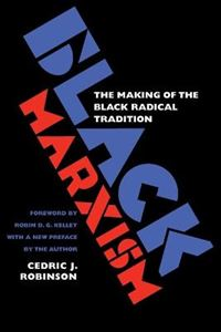 Picture of Black Marxism: The Making of the Black Radical Tradition