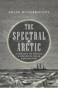 Picture of Spectral Arctic: A History of Dreams and Ghosts in Polar Exploration