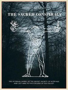 Picture of Sacred Conspiracy: The Internal Papers of the Secret Society of Acephale and Lecturers to the College of Sociology