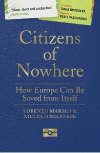 Picture of Citizens of Nowhere: How Europe Can Be Saved from Itself