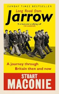 Picture of Long Road from Jarrow: A journey through Britain then and now