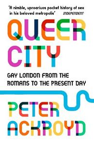 Picture of Queer City: Gay London from the Romans to the Present Day
