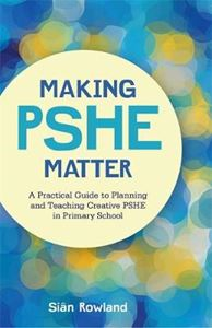 Picture of Making PSHE Matter: A Practical Guide to Planning and Teaching Creative PSHE in Primary School