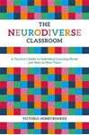 Picture of Neurodiverse Classroom: A Teacher's Guide to Individual Learning Needs and How to Meet Them
