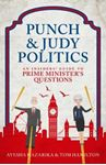 Picture of Punch and Judy Politics: An Insiders' Guide to Prime Minister's Questions