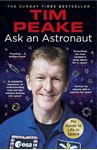 Picture of Ask an Astronaut: My Guide to Life in Space (Official Tim Peake Book)