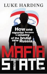 Picture of Mafia State: How One Reporter Became an Enemy of the Brutal New Russia