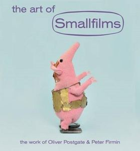 Picture of Art of Smallfilms: The Work of Oliver Postgate & Peter Firmin
