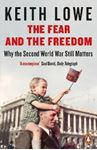 Picture of Fear and the Freedom: Why the Second World War Still Matters